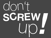 don't screw up